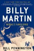 Billy Martin Baseballs Flawed Genius