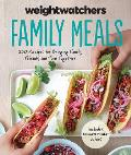 Weight Watchers Family Meals 250 Recipes for Bringing Family Friends & Food Together