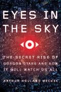 Eyes in the Sky The Secret Rise of Gorgon Stare & How It Will Watch Us All