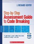Step-By-Step Assessment Guide to Code Breaking: Pinpoint Young Students' Reading Development and Provide Just-Right Instruction with DVD (Theory and Practice)