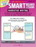 Smart Board Lessons Narrative Writing 40 Ready To Use Motivating Lessons on CD to Help You Teach Essential Writing Skills