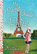 My Secret Guide to Paris: A Wish Novel