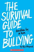 The Survival Guide to Bullying: Written by a Teen (Revised Edition): Written by a Teen
