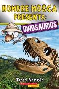 Hombre Mosca Presenta Dinosaurios Lector de Scholastic Nivel 2