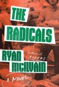 Radicals A Novel