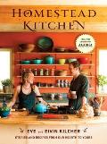 Homestead Kitchen Stories & Recipes from Our Hearth to Yours