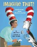 Imagine That How Dr Seuss Wrote The Cat in the Hat
