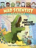 Mad Scientist Academy The Dinosaur Disaster