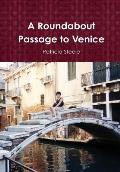 A Roundabout Passage to Venice