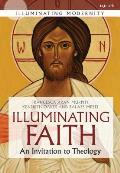 Illuminating Faith: An Invitation to Theology