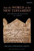 Into The World Of The New Testament Greco Roman & Jewish Texts & Contexts