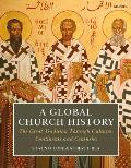 A Global Church History: The Great Tradition Through Cultures, Continents and Centuries