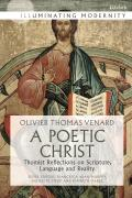 A Poetic Christ: Thomist Reflections on Scripture, Language and Reality