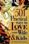 501 Practical Ways To Love Your Wife &