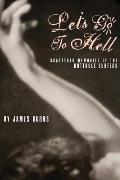 Let's Go to Hell: Scattered Memories of the Butthole Surfers