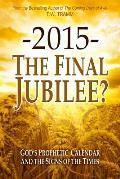 2015- The Final Jubilee?
