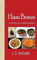 Ham Bones: - Memoirs of a Southern Cook -
