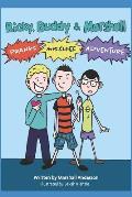 Ricky, Buddy & Marshall: Pranks, Mischief & Adventure
