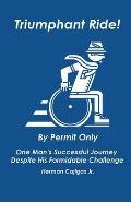 Triumphant Ride!: By Permit Only