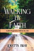 Walking by Faith: God's Progressive Will In My Life