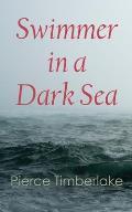 Swimmer in a Dark Sea