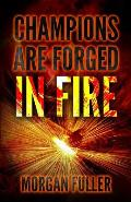 Champions Are Forged In Fire