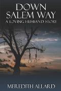 Down Salem Way: A Loving Husband Story