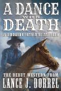 A Dance With Death: An Irish Soldier of Fortune at the Little Bighorn