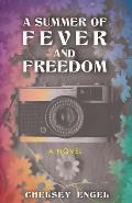 A Summer of Fever and Freedom
