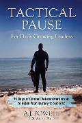 Tactical Pause: For Daily Growing Leaders