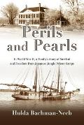 Perils and Pearls: In World War II, a Family's Story of Survival and Freedom from Japanese Jungle Prison Camps