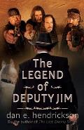 The Legend of Deputy Jim: Prequel to The Last Enemy Series