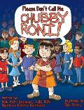 Please Don't Call Me Chubby Roni!