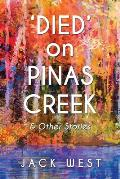 'Died' on Pinas Creek and Other Stories by Jack West