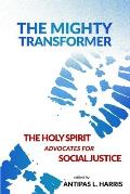 The Mighty Transformer: The Holy Spirit Advocates for Social Justice
