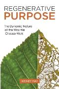 Regenerative Purpose: The Dynamic Nature of the Way We Choose Work