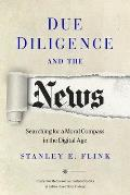 book cover of Due Diligence ant the News: Searching For a Moral Compass in the Digital Age by Stanley E. Flink