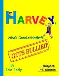 Harvey, Who's Good at Nothing, Gets Bullied