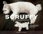 Scruffy: Our Loyal Pandemic Pooches and the Good, the Bad, and the Crazy Haircuts We Gave Them