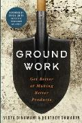 Groundwork: Get Better at Making Better Products