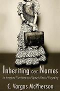 Inheriting Our Names: an Imagined True Memoir of Spain's Pact of Forgetting