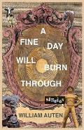 A Fine Day Will Burn Through: Stories