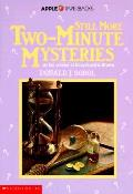 Still More Two Minute Mysteries