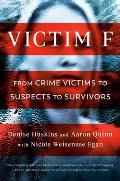 Victim F From Crime Victims to Suspects to Survivors