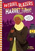 Trailblazers Harriet Tubman A Journey to Freedom