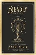 'A Deadly Education (The Scholomance #1)' by Naomi Novik