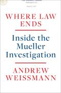 Where Law Ends Inside the Mueller Investigation