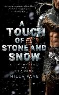 Touch of Stone & Snow