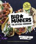 Bad Manners The Official Cookbook Eat Like You Give a Fck A Vegan Cookbook