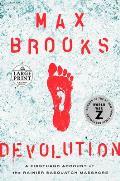 Devolution: A Firsthand Account of the Rainier Sasquatch Massacre (Large Print Edition)